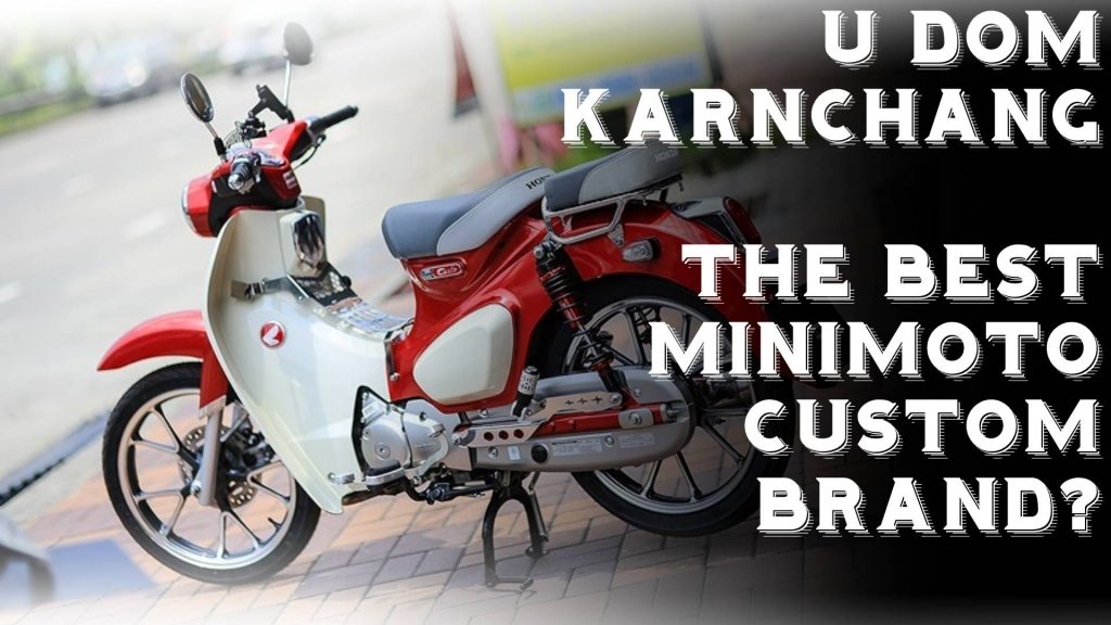 Minimoto custom parts manufacturer: U DOM Karnchang