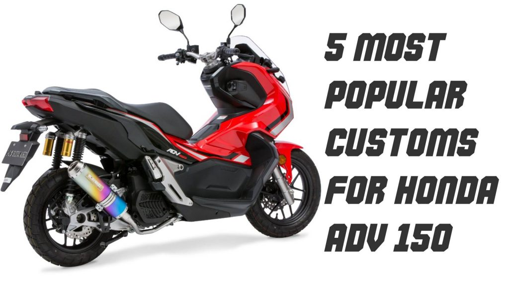 Top 5 customs for Honda ADV 150