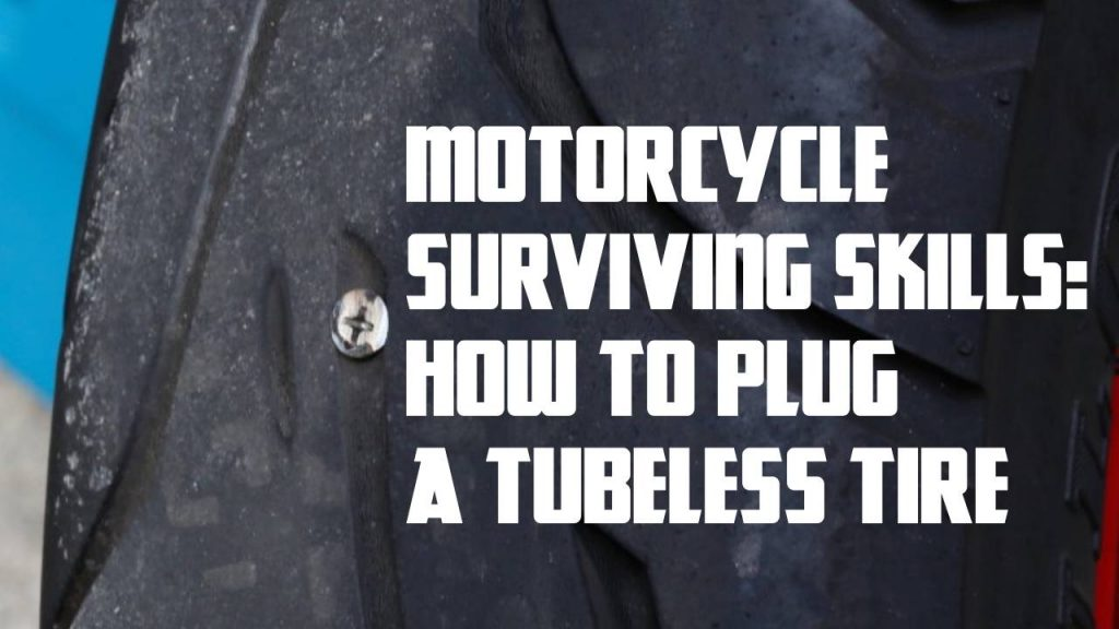 Motorcycle surviving skills: How to plug a tubeless tire